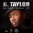 Getcha Hands Up/B. Taylor