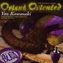ORIENT ORIENTED/Yaz Kawasaki