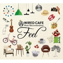WIRED CAFE Music Recommendation 「Feel」/ヴァリアス アーティスツ