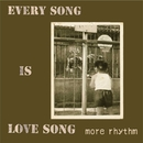 EVERY SONG IS LOVE SONG/モアリズム