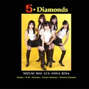 5・Diamonds/5・Diamonds