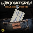 Million $ Check - Single/Mojo Morgan