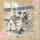 The Trio ''Live'' @ Charlie O's/Peter Erskine, Chuck Berghofer, Terry Trotter