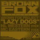 Lazy Dogs/Brown Fox Project