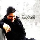 Sojourn/Otmaro Ruiz