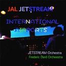 JALJETSTREAM 「インターナショナル エアポート」/「JALジェットストリーム」武田一男プロデュース作品