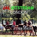 JALJETSTREAM 「ロンドン ハイドパークでティー ブレイクを」/「JALジェットストリーム」武田一男プロデュース作品