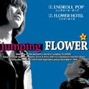 エンドロール ポップ/フラワーホテル/jumping FLOWER