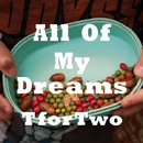 All Of My Dreams/T for TWO