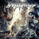 Quantum Catastrophe/BRAIN DRILL