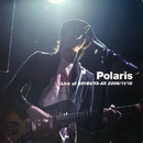 Live at SHIBUYA-AX 2006/11/10/Polaris