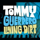 Living Dirt/Tommy Guerrero