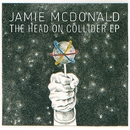 The Head On Collider EP/Jamie McDonald