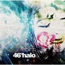 rebirth/46°halo