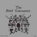 THE BRIEF ENCOUNTER/THE BRIEF ENCOUNTER