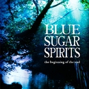 the beginning of the end/BLUE SUGAR SPIRITS