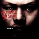 WHO COME !?/NATURAL WEAPON