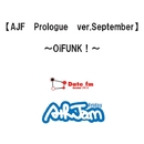 AJF Prologue ver.September~OiFUNK!/Date fm「AIR JAM Friday」