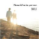 Please Let Me Be Your Man/SOUL.K