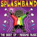 The Best Of: Reggae Music/Splashband