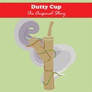 Dutty Cup The Original Story/Dutty Cup