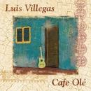Cafe Ole/ルイス・ヴィレガス