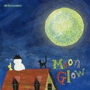 Moonglow/ちくわぶ