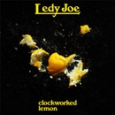 clockworked lemon/LEDY JOE