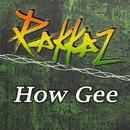 How Gee/Rakkaz