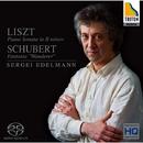 リスト: ピアノ・ソナタ ロ短調/シューベルト:幻想曲「さすらい人幻想曲」/セルゲイ・エデルマン