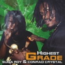 Highest Grade/Suga Roy And Conrad Crystal