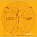 Replica/MIND WARP