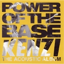 POWER OF THE BASE/KENZI