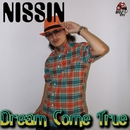 DREAM COME TRUE/NISSIN