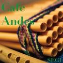 カフェ・アンデス・・・サンポーニャが奏でるアンデス・スタンダード/SEGI