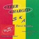 Cyber Charged Ska/David Madden