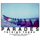 Foreign Tapes/PARADES