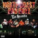 THE STORIES/NORTH COAST BAD BOYZ