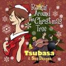 Rockin' Around The Christmas Tree/Tsubasa & Sea Dragon