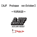 AJF Prologue ver. October~YURIAGE/AIR JAM Friday