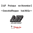 AJF Prologue ver. November~DancehallReggae feat. NAGo/AIR JAM Friday