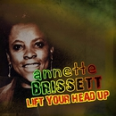 Lift Your Head Up/Annette Brissett