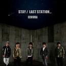 STAY / LAST STATION…/えちうら