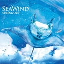SEA WIND/SPRING OUT