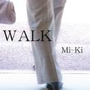 WALK/Mi-Ki