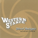 WESTERN STANCE/WORD SWINGAZ