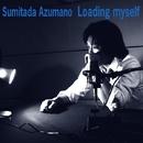 Loading myself/東野純直