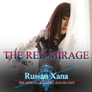 THE RED MIRAGE/Rusian Xana - THE SPIRITUAL GOTHIC SOUND UNIT -