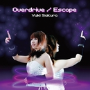 Overdrive / Escape/佐倉ユキ