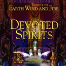 A Tribute To Earth Wind And Fire/DEVOTED SPIRITS
